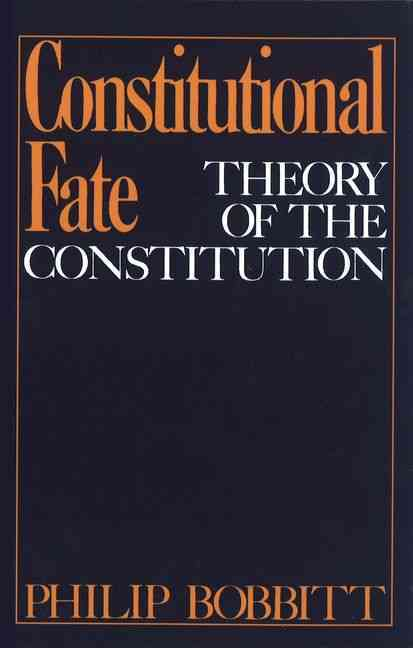 Constitutional Fate By Bobbitt, Philip